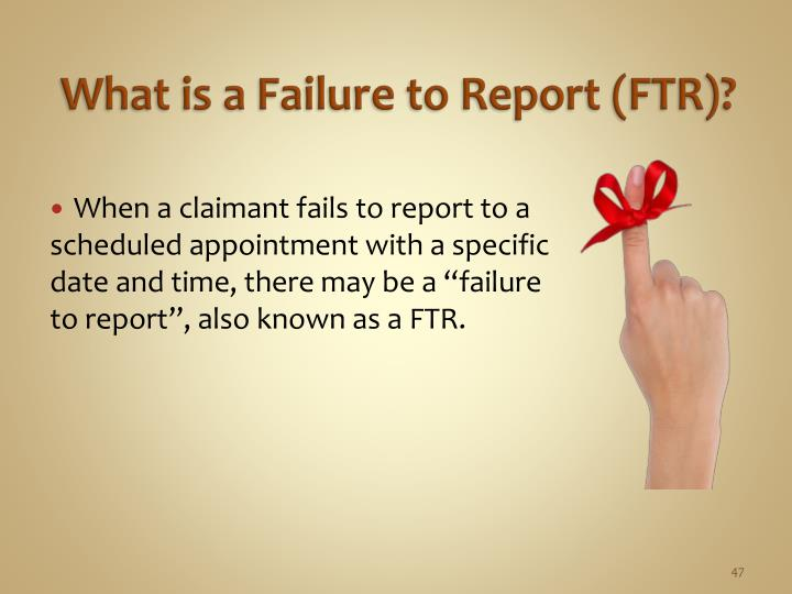 What is a Failure to Report (FTR)?