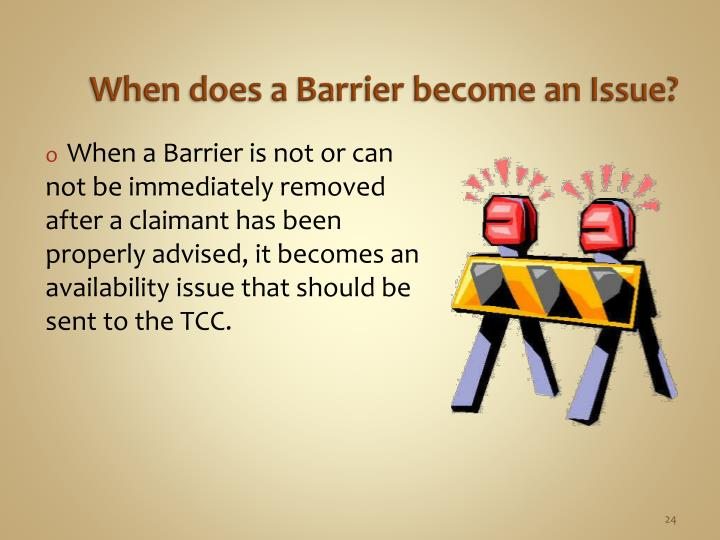When does a Barrier become an Issue?