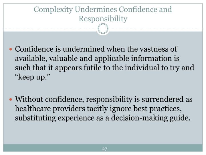 Complexity Undermines Confidence and Responsibility