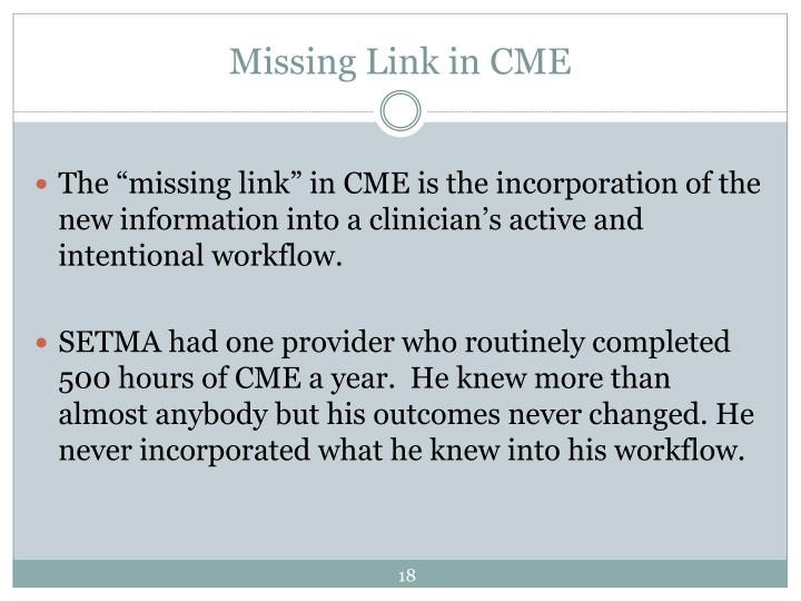 Missing Link in CME