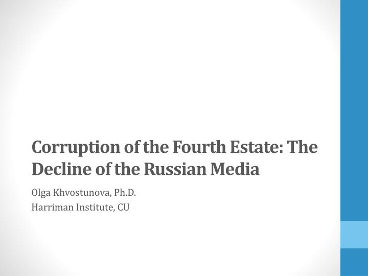 Corruption of the fourth estate the decline of the russian media