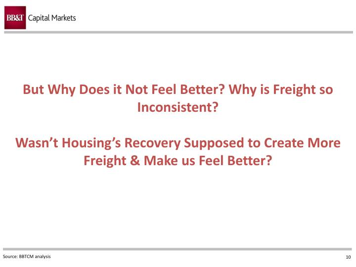 But Why Does it Not Feel Better? Why is Freight so Inconsistent?