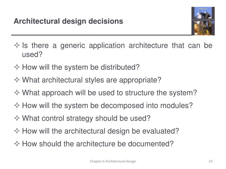 Chapter 6 Architectural Design. Architectural Design Decisions. Architectural  Design Decisions