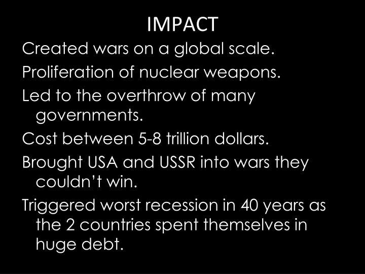 Created wars on a global scale.