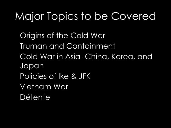 Major topics to be covered
