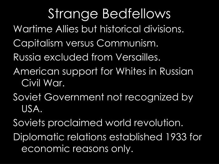 Wartime Allies but historical divisions.