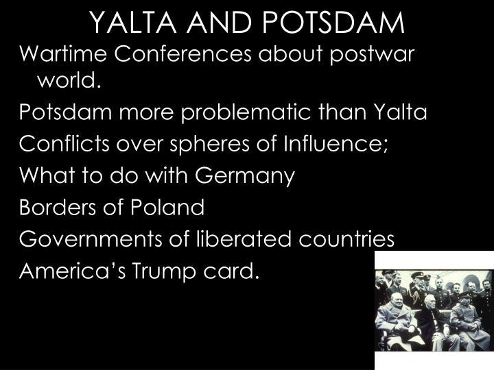 Wartime Conferences about postwar world.