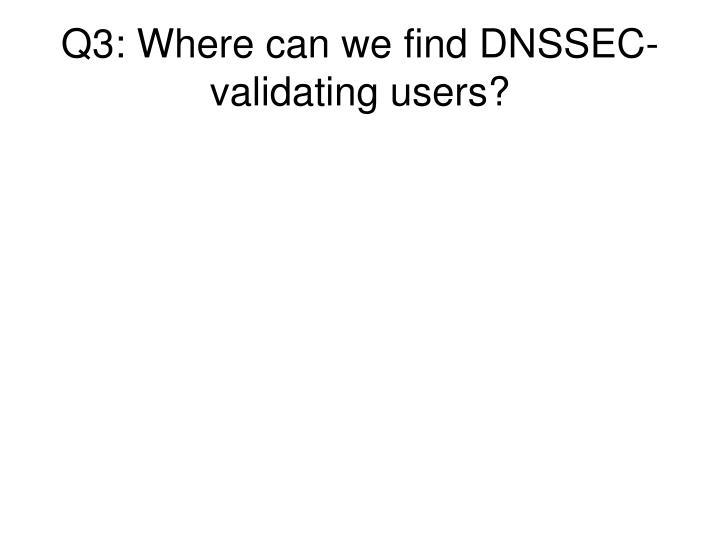Q3: Where