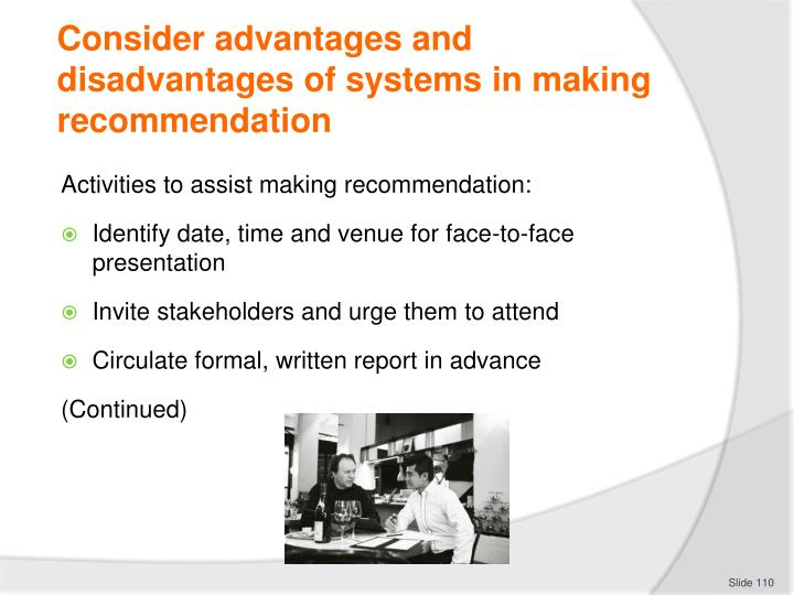 Consider advantages and disadvantages of systems in making recommendation