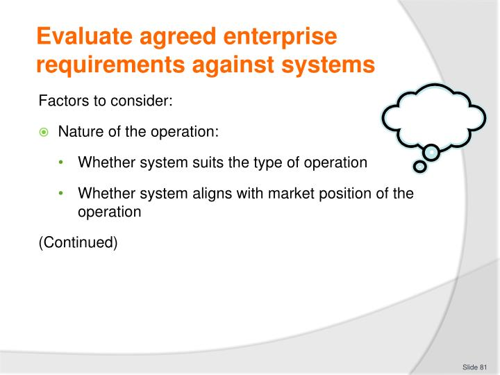 Evaluate agreed enterprise requirements against systems