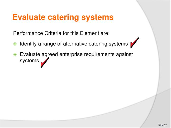 Evaluate catering systems