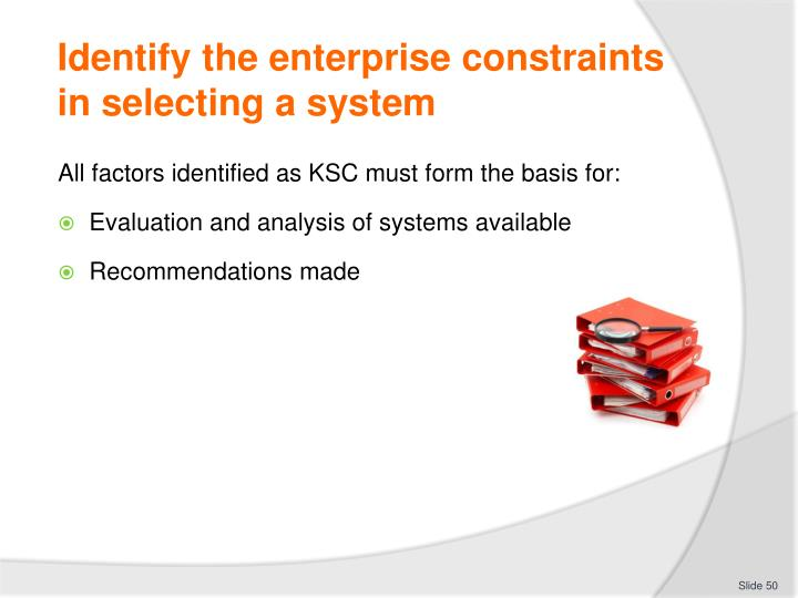 Identify the enterprise constraints in selecting a system