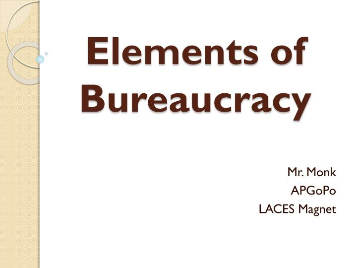 elements of bureaucracy n.