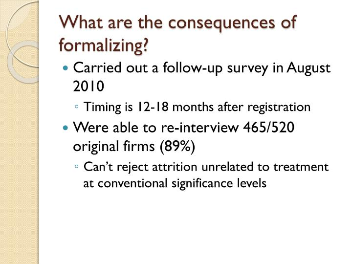 What are the consequences of formalizing?