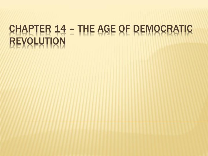chapter 14 the age of democratic revolution n.
