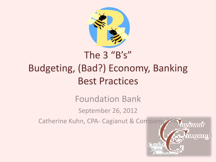the 3 b s budgeting bad economy banking best practices n.