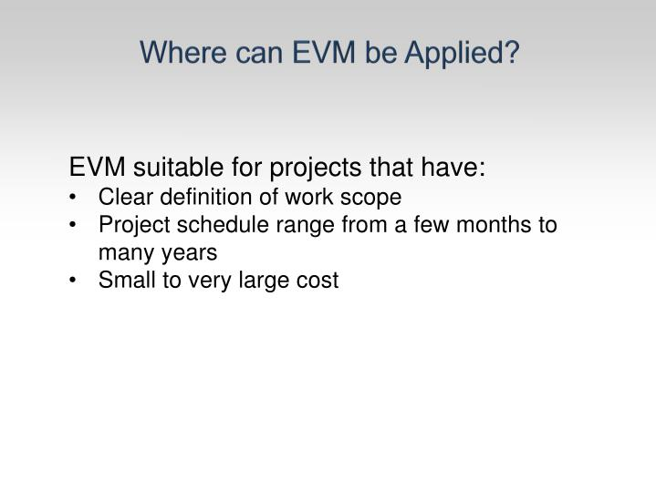 Where can EVM be Applied?