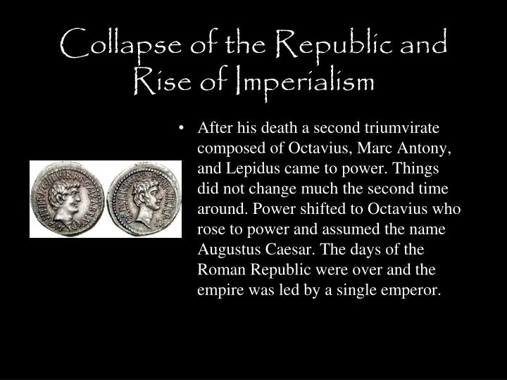 Collapse of the Republic and Rise of Imperialism