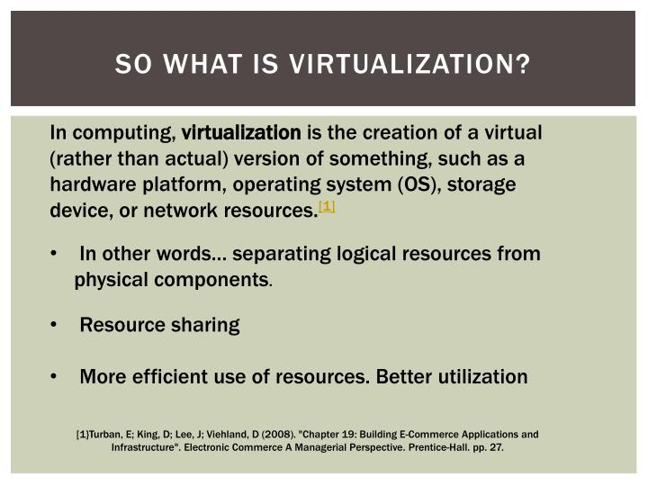 So what is virtualization