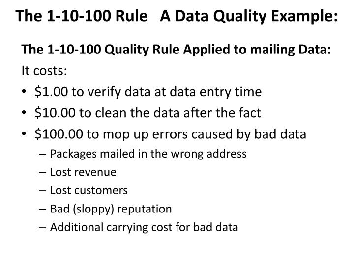 The 1-10-100 Rule   A Data Quality Example: