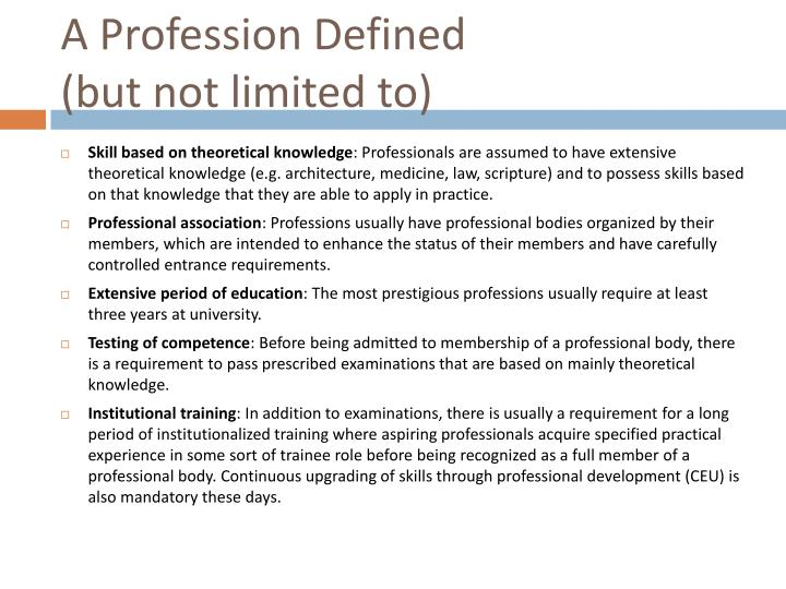 A profession defined but not limited to