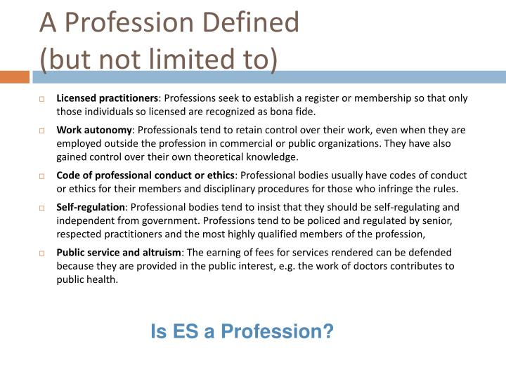 A profession defined but not limited to1