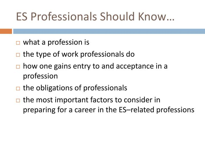ES Professionals Should Know…