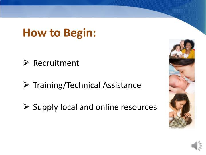 How to Begin: