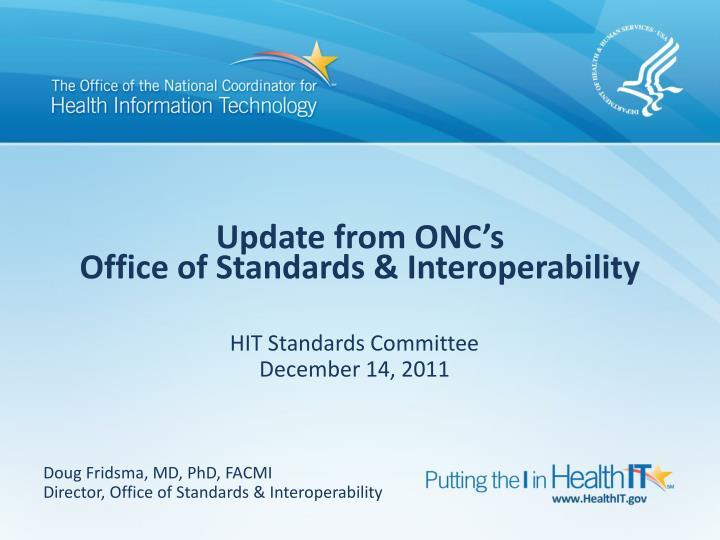 update from onc s office of standards interoperability n.