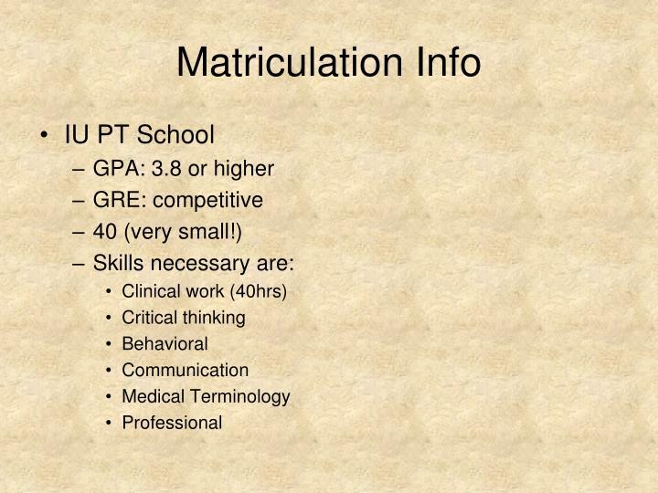 Matriculation Info