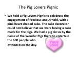 the pig lovers pignic