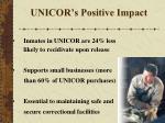 unicor s positive impact