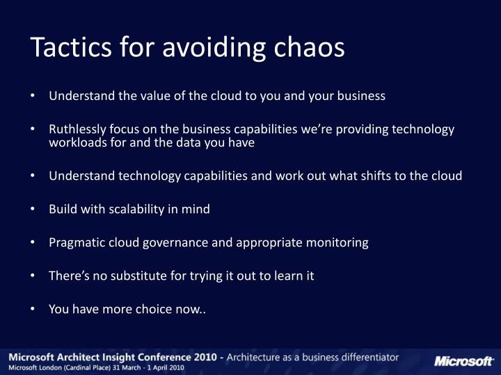 Tactics for avoiding chaos