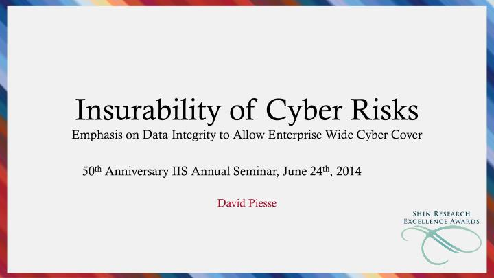 insurability of cyber risks emphasis on data integrity to allow enterprise wide cyber cover n.