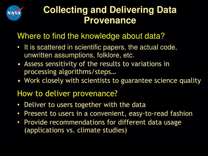 Collecting and Delivering Data Provenance