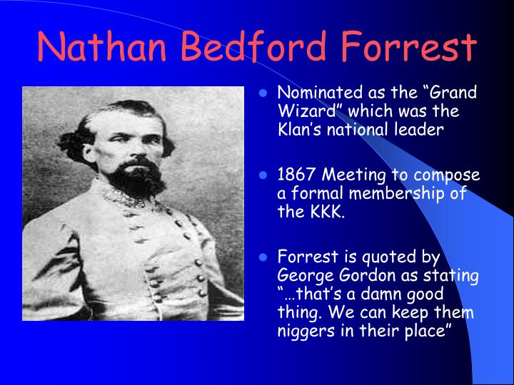 autobiography of nathan bedford forrest A cavalry and military commander in the war, forrest is one of the war's most unusual figures although less educated than many of his fellow officers, befor.