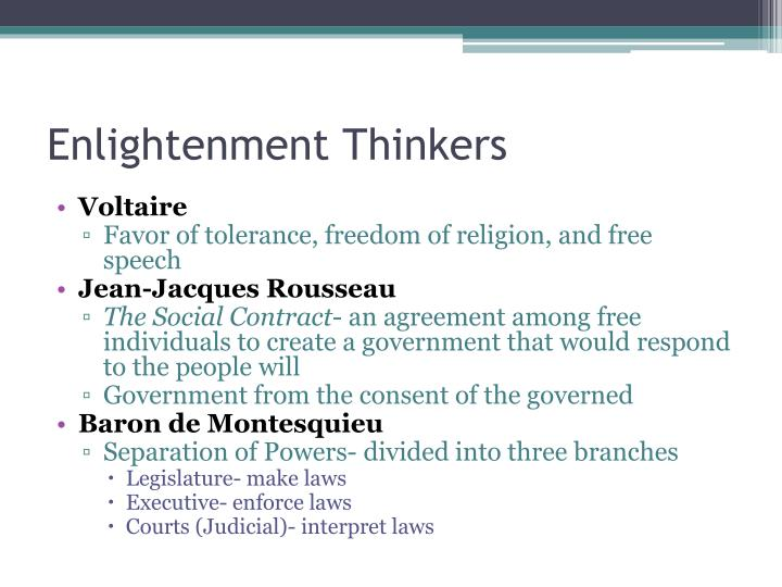 notes on enlightenment thinkers essay The spirit and purpose of the age of enlightenment has been eloquently brought out by the famous philosopher baron d'holbach thus : let us then in short, during the age of enlightenment greater importance was attached to mind rather than faith and happiness and fulfillment in this world was.