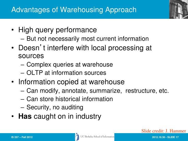 Advantages of Warehousing Approach
