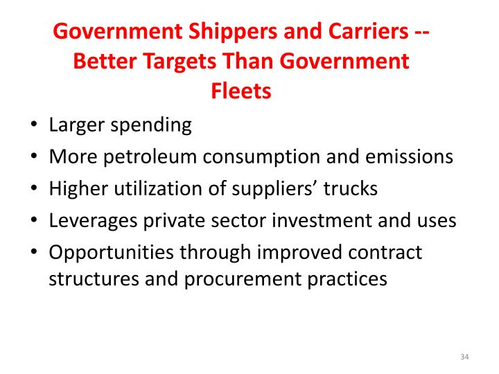 Government Shippers and Carriers -- Better Targets Than Government Fleets