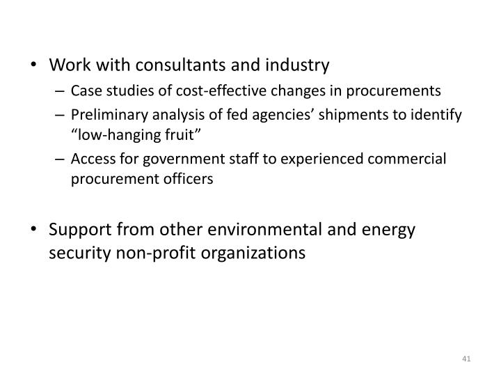 Work with consultants and industry