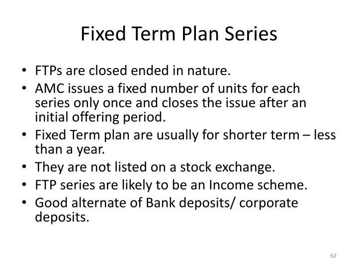 Fixed Term Plan Series