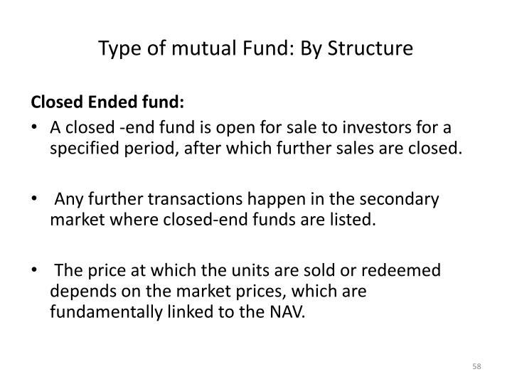 Type of mutual Fund: By Structure