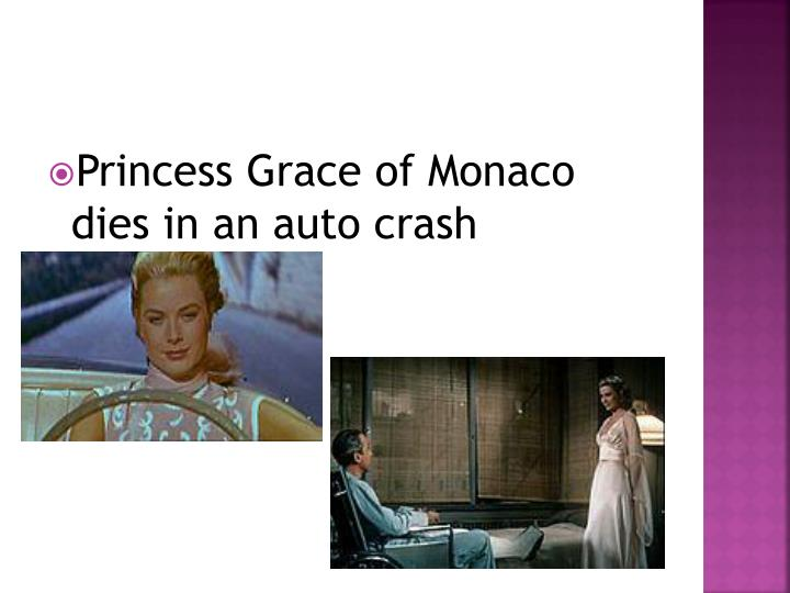 Princess Grace of Monaco dies in an auto crash