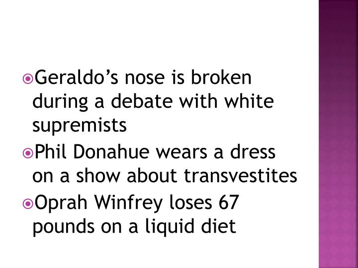 Geraldo's nose is broken during a debate with white