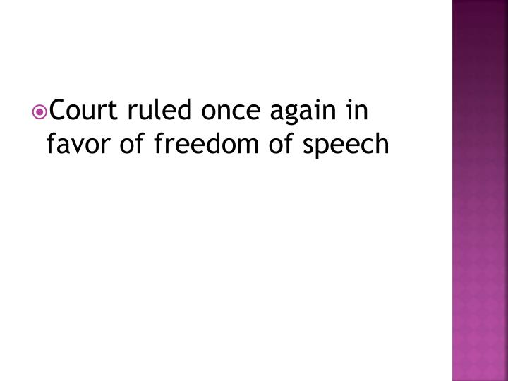 Court ruled once again in favor of freedom of speech