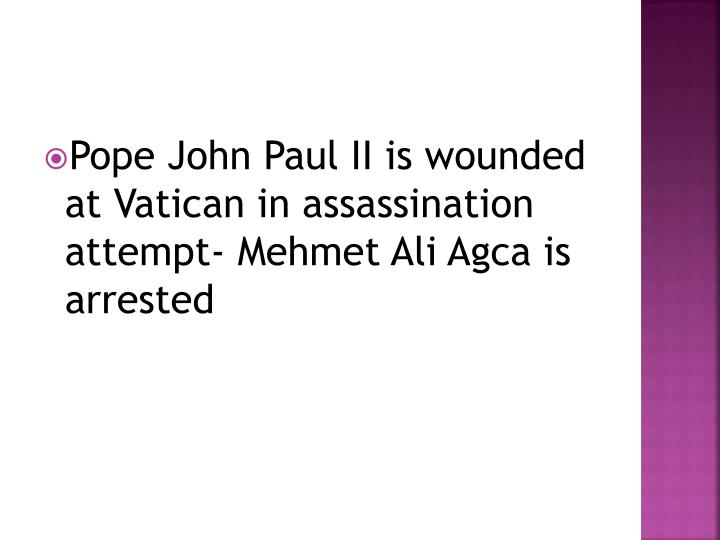 Pope John Paul II is wounded at Vatican in assassination attempt-