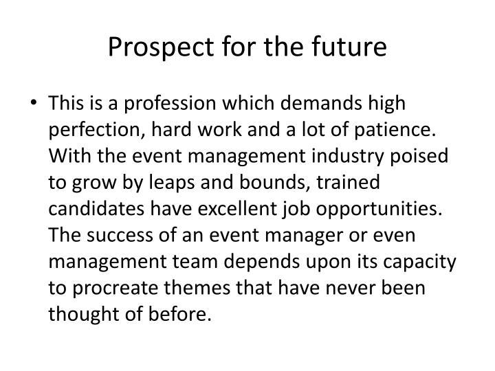 Prospect for the future