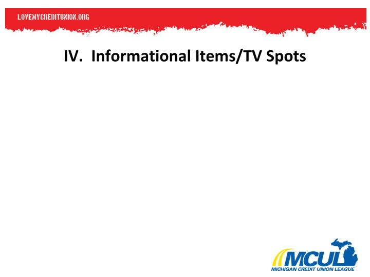 IV.  Informational Items/TV