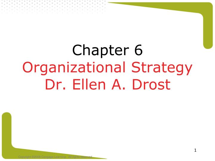 chapter 6 organizational strategy dr ellen a drost n.
