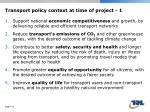 transport p olicy context at time of project 1